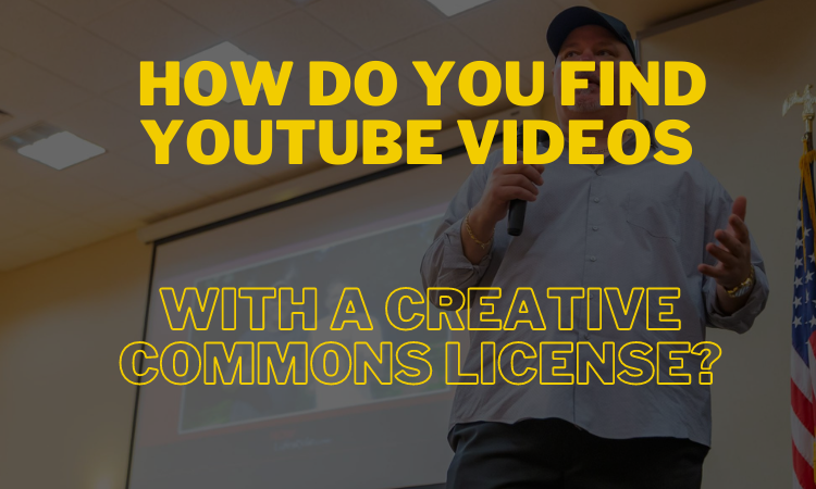 How Do You Find YouTube Videos With A Creative Commons License?