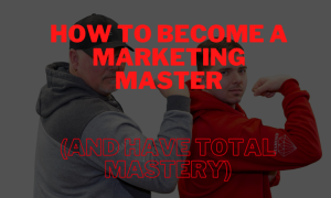 how to become a marketing master and learn marketing mastery
