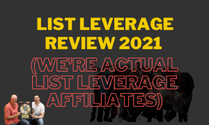 List Leverage Review 2021 (We Are Actual List Leverage Affiliates)